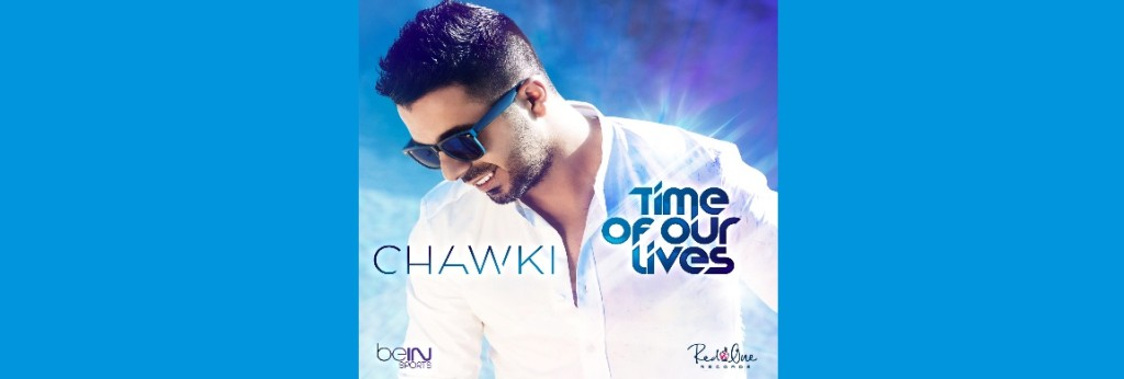 "CHAWKI primer single ""Time of our lives"""